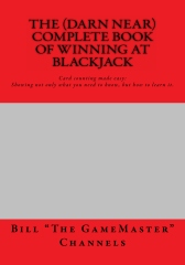 THE (DARN NEAR) COMPLETE BOOK OF WINNING AT BLACKJACK
