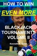 How to Win Even More Blackjack Tournaments - Volume II